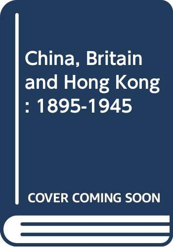 China, Britain, and Hong Kong, 1895-1945: Chan Lau, Kit-ching