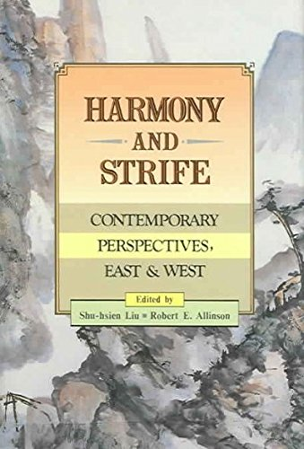 Harmony and Strife: Contemporary Perspectives, East &: Liu, Shu-Hsien (Editor)/