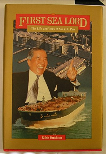 9789622014541: First Sea Lord: The Life and Work of Sir Y. K. Pao