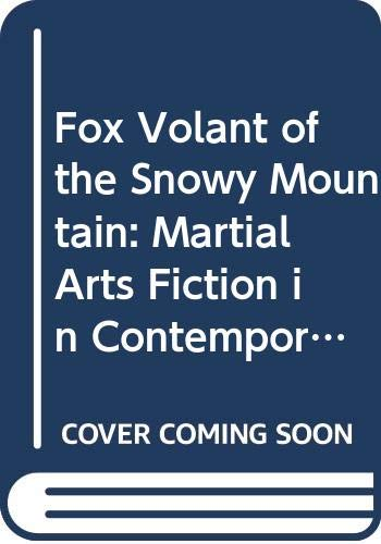 9789622015265: Fox Volant of the Snowy Mountain: Martial Arts Fiction in Contemporary Chinese Literature