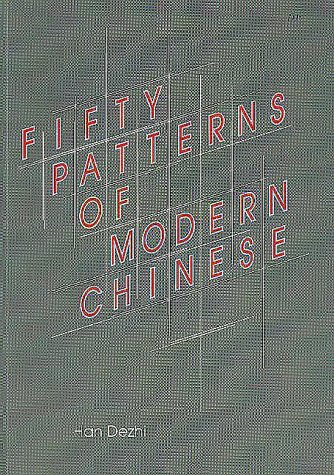 Fifty Patterns of Modern Chinese: Dezhi Han