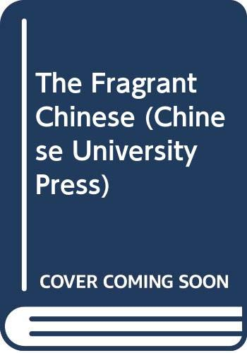 9789622015722: The Fragrant Chinese (Chinese University Press)