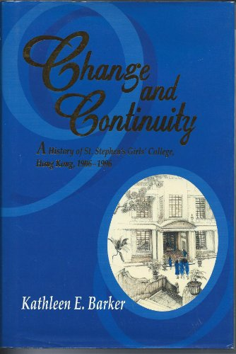 9789622017665: Change and Continuity: A History of St. Stephen's Girls' College, Hong Kong, 1906-1996
