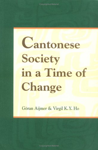 Cantonese Society in a Time of Change: Aijmer Goran &