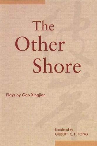 The Other Shore (9789622018624) by Gao Xingjian; Gilbert C. F. Fong