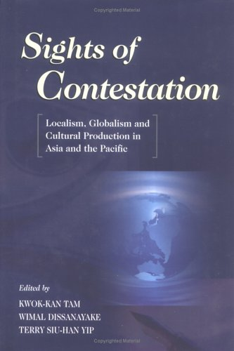 9789622018693: Sights of Contestation: Localism, Globalism, and Cultural Production in Asia and the Pacific