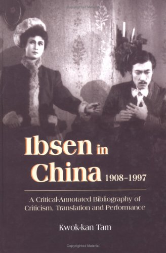 Ibsen and Ibsenism in China 1908-1997: A: Tam, Kwok-kan