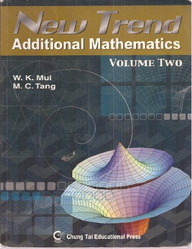 New Trend Additional Mathematics, Vol. 2: W. K. Mui,