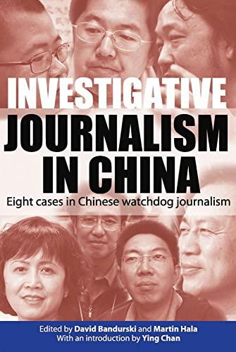 9789622091740: Investigative Journalism in China: Eight Cases in Chinese Watchdog Journalism