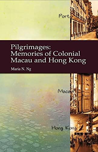 9789622092082: Pilgrimages: Memories of Colonial Macau and Hong Kong