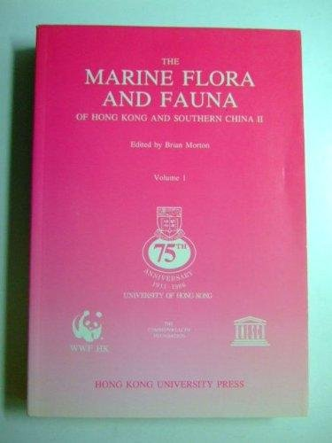 The Marine Flora and Fauna of Hong Kong and Southern China II (Pt. 2): Morton, Brian