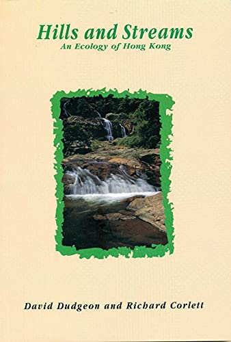9789622093577: Hills and Streams: An Ecology of Hong Kong