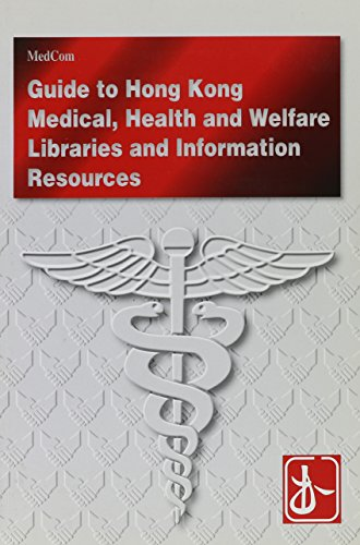 A Guide to Medical, Health and Welfare Libraries and Information Resources in Hong Kong: Cheng, ...