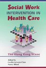 9789622094192: Social Work Intervention in Health Care: The Hong Kong Scene