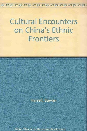 9789622094253: Cultural Encounters on China's Ethnic Frontiers