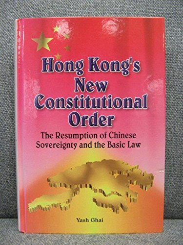 9789622094420: Hong Kong's New Constitutional Order: The Resumption of Chinese Sovereignty and the Basic Law (Hku Press Law Series)