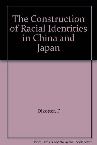 9789622094437: The Construction of Racial Identities in China and Japan