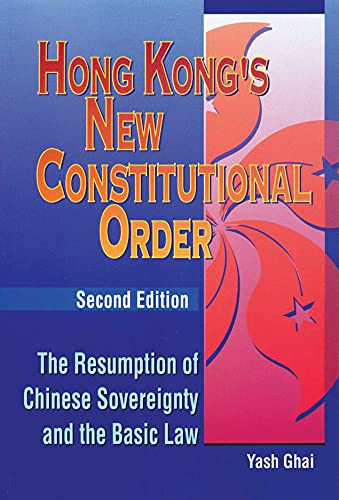 9789622094635: Hong Kong's New Constitutional Order: The Resumption of Chinese Sovereignty and the Basic Law (Hong Kong University Press Law Series)