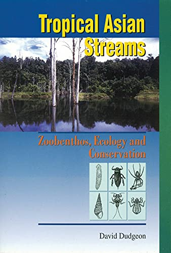 9789622094697: Tropical Asian Streams: Zoobenthos, Ecology and Conservation
