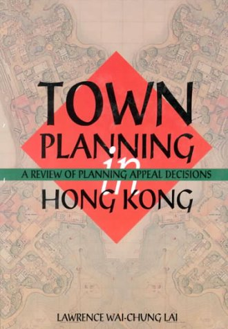 9789622094987: Town Planning in Hong Kong: A Review of Planning Appeal Decisions, 1997-2001