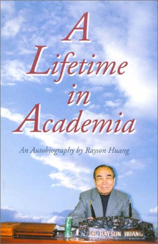 9789622095182: A Lifetime in Academia: An Autobiography by Rayson Huang
