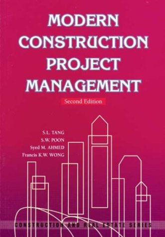Modern Construction Project Management, Second Edition (Construction: Tang, S.L