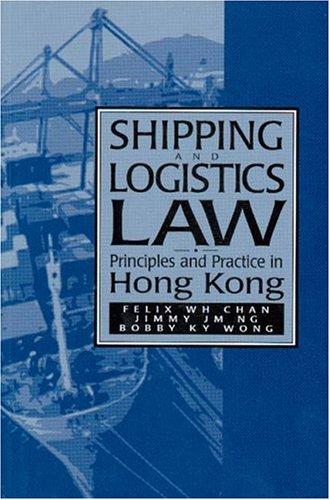 9789622096004: Shipping and Logistics Law: Principles and Practice in Hong Kong (Hong Kong University Press Law Series)