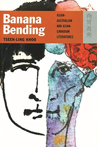 9789622096301: Banana Bending: Asian-Australian and Asian-Canadian Literatures
