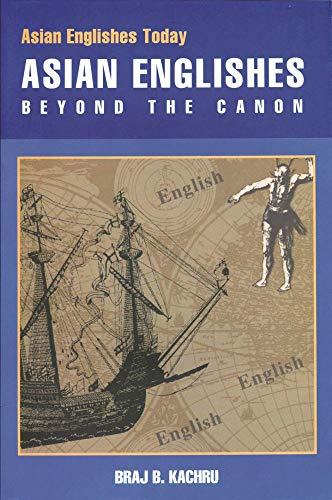 Asian Englishes: Beyond The Canon (Asian Englishes: Braj B. Kachru