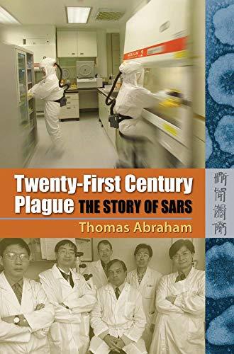 Twenty First Century Plague: The Story of SARS: Abraham, Thomas