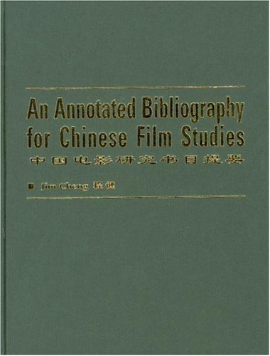 An Annotated Bibliography of Chinese Film Studies (Hardback): Jim Cheng