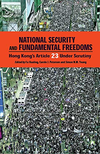 9789622097322: National Security and Fundamental Freedoms: Hong Kong's Article 23 Under Scrutiny (Hong Kong University Press Law Series)