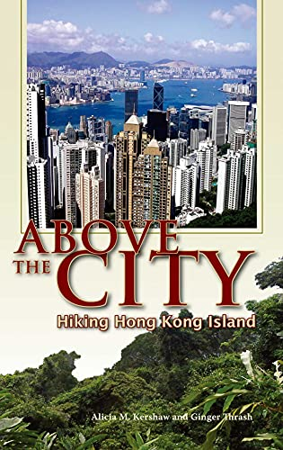 9789622097360: Above The City: Hiking Hong Kong Island