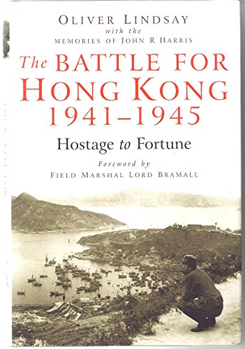 9789622097797: The Battle for Hong Kong 1941-1945. Hostage to Fortune