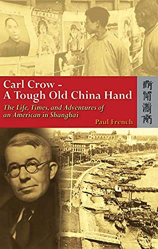 9789622098022: Carl Crow - A Tough Old China Hand: The Life, Times, and Adventures of an American in Shanghai