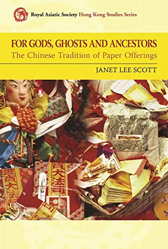 9789622098275: For Gods, Ghosts and Ancestors: The Chinese Tradition of Paper Offerings