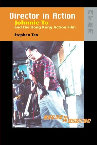 9789622098404: Director in Action - Johnnie To and the Hong Kong Action Film