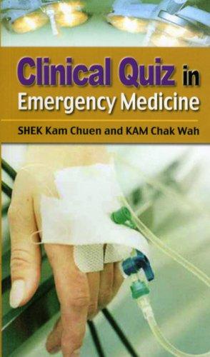 Clinical Quiz in Emergency Medicine: Shek, Kam Chuen,
