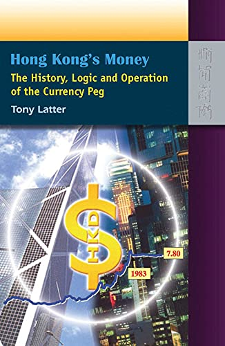 9789622098770: Hong Kong's Money: The History, Logic, and Operation of the Currency Peg