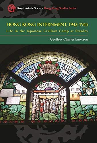 9789622098800: Hong Kong Internment, 1942-1945: Life in the Japanese Civilian Camp at Stanley (Royal Asiatic Society Hong Kong Studies Series)