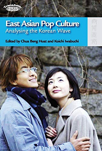 9789622098923: East Asian Pop Culture: Analysing the Korean Wave (TransAsia: Screen Cultures)