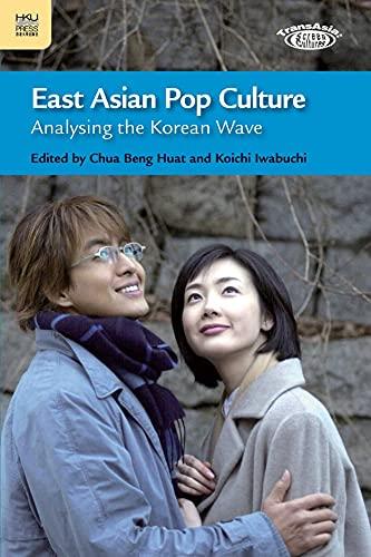 9789622098930: East Asian Pop Culture: Analysing the Korean Wave (TransAsia: Screen Cultures)