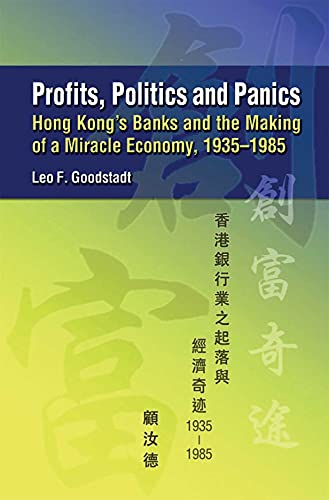Profits, Politics And Panics: Goodstadt, Leo F.