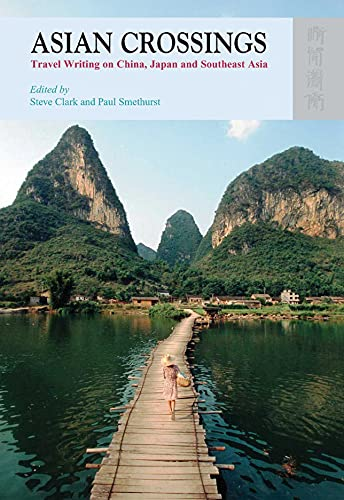9789622099159: Asian Crossings: Travel Writing on China, Japan, and Southeast Asia
