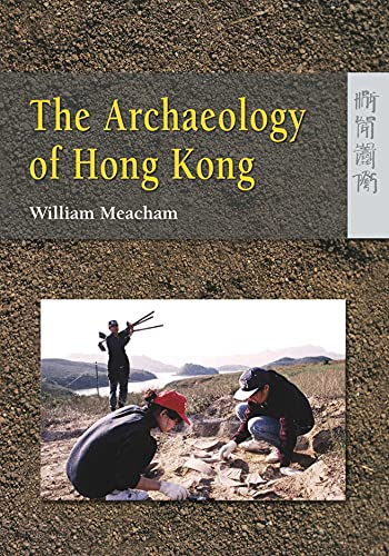 9789622099258: The Archaeology of Hong Kong
