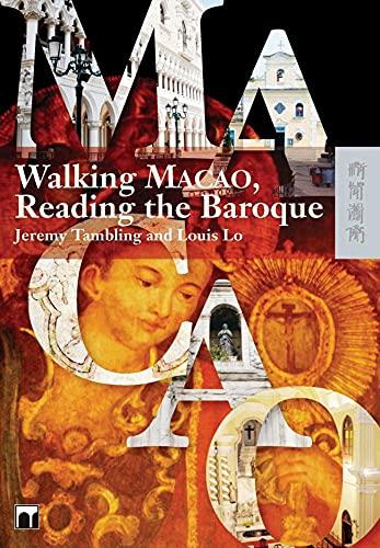 Walking Macao, Reading The Baroque: Lo, Louis; Tambling,