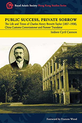 Public Success, Private Sorrow: The Life and Times of Charles Henry Brewitt-Taylor (1857-1938), ...