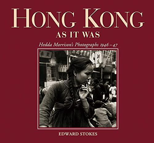 9789622099661: Hong Kong as It Was: Hedda Morrison's Photographs, 1946-47