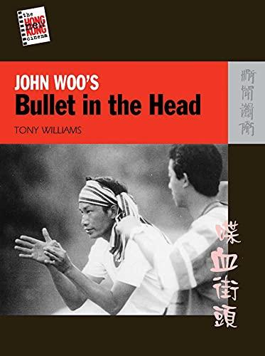 9789622099685: John Woo's Bullet in the Head (The New Hong Kong Cinema)