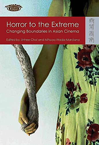 9789622099739: Horror to the Extreme: Changing Boundaries in Asian Cinema (TransAsia: Screen Cultures)